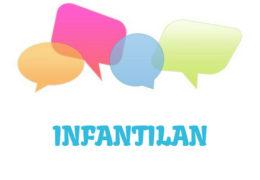Infantilan - značenje,  pojam