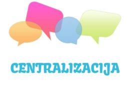 Centralizacija - značenje,  pojam
