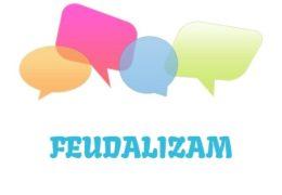 Feudalizam - značenje, pojam